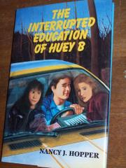 Book Cover for THE INTERRUPTED EDUCATION OF HUEY B