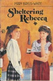 SHELTERING REBECCA by Mary Baylis-White