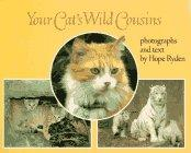 YOUR CAT'S WILD COUSINS by Hope Ryden