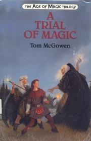 A TRIAL OF MAGIC by Tom McGowen