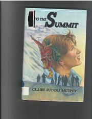 TO THE SUMMIT by Claire Rudolf Murphy