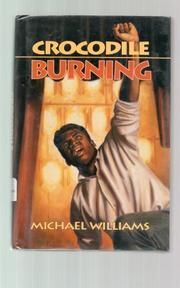 CROCODILE BURNING by Michael Williams