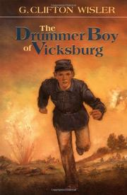 THE DRUMMER BOY OF VICKSBURG by G. Clifton Wisler