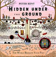 HIDDEN UNDER THE GROUND by Peter Kent