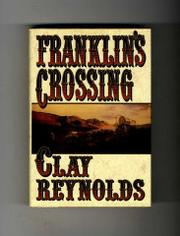 FRANKLIN'S CROSSING by Clay Reynolds