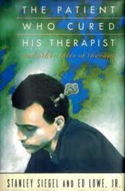 THE PATIENT WHO CURED HIS THERAPIST by Stanley Siegel