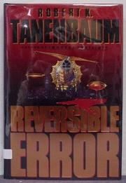 REVERSIBLE ERROR by Robert K. Tanenbaum
