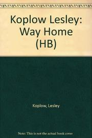 THE WAY HOME by Lesley Koplow