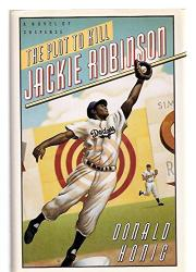 THE PLOT TO KILL JACKIE ROBINSON by Donald Honig