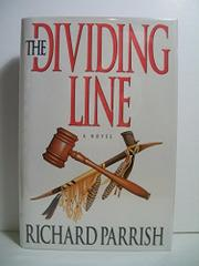 THE DIVIDING LINE by Richard Parrish