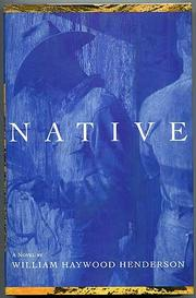 NATIVE by William Haywood Henderson