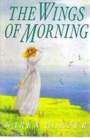 THE WINGS OF MORNING by Karen Harper
