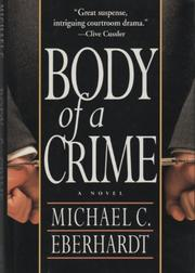 BODY OF A CRIME by Michael C. Eberhardt
