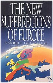 THE NEW SUPERREGIONS OF EUROPE by Darrell Delamaide