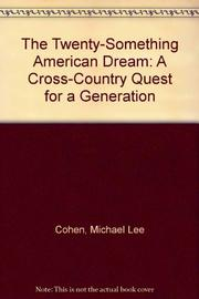 THE TWENTYSOMETHING AMERICAN DREAM by Michael Lee Cohen