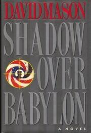 SHADOW OVER BABYLON by David Mason