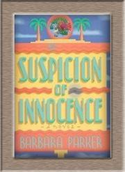 SUSPICION OF INNOCENCE by Barbara Parker
