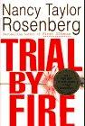 TRIAL BY FIRE by Nancy Taylor Rosenberg