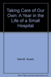 TAKING CARE OF OUR OWN by Susan Garrett