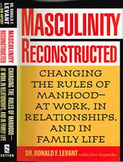 MASCULINITY RECONSTRUCTED by Ronald F. Levant