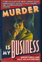 MURDER IS MY BUSINESS by Mickey Spillane