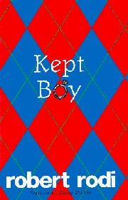 KEPT BOY by Robert Rodi