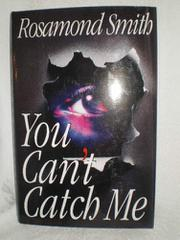 YOU CAN'T CATCH ME by Rosamond Smith