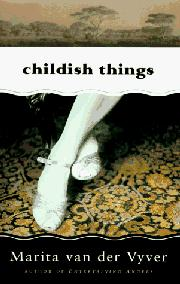 CHILDISH THINGS by Marita van der Vyver