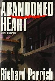 ABANDONED HEART by Richard Parrish