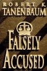 FALSELY ACCUSED by Robert K. Tanenbaum