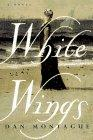 WHITE WINGS by Dan Montague