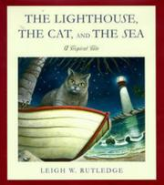 THE LIGHTHOUSE, THE CAT, AND THE SEA by Leigh W. Rutledge