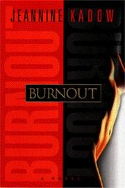 BURNOUT by Jeannine Kadow