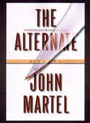 THE ALTERNATE by John Martel