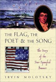 THE FLAG, THE POET AND THE SONG by Irvin Molotsky