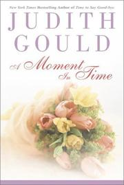 A MOMENT IN TIME by Judith Gould