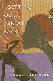 GETTING OUR BREATH BACK by Shawne Johnson