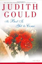 THE BEST IS YET TO COME by Judith Gould