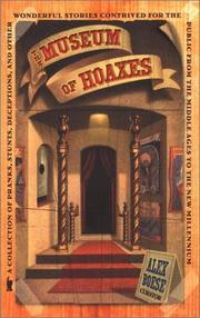 THE MUSEUM OF HOAXES by Alex Boese
