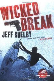 WICKED BREAK by Jeff Shelby