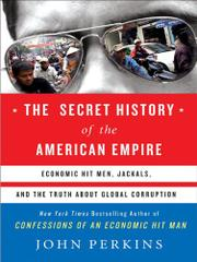 Cover art for THE SECRET HISTORY OF THE AMERICAN EMPIRE