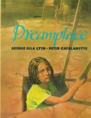 DREAMPLACE by George Ella Lyon