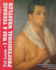 I WAS A TEENAGE PROFESSIONAL WRESTLER by Ted Lewin