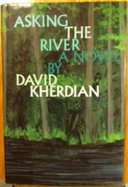 ASKING THE RIVER by David Kherdian