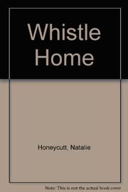 WHISTLE HOME by Natalie Honeycutt