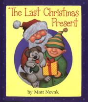 THE LAST CHRISTMAS PRESENT by Matt Novak