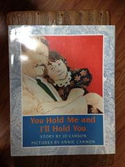 YOU HOLD ME AND I'LL HOLD YOU by Jo Carson