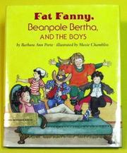 FAT FANNY, BEANPOLE BERTHA, AND THE BOYS by Barbara Ann Porte
