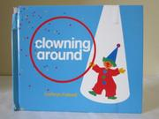 CLOWNING AROUND by Cathryn Falwell
