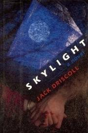 SKYLIGHT by Jack Driscoll